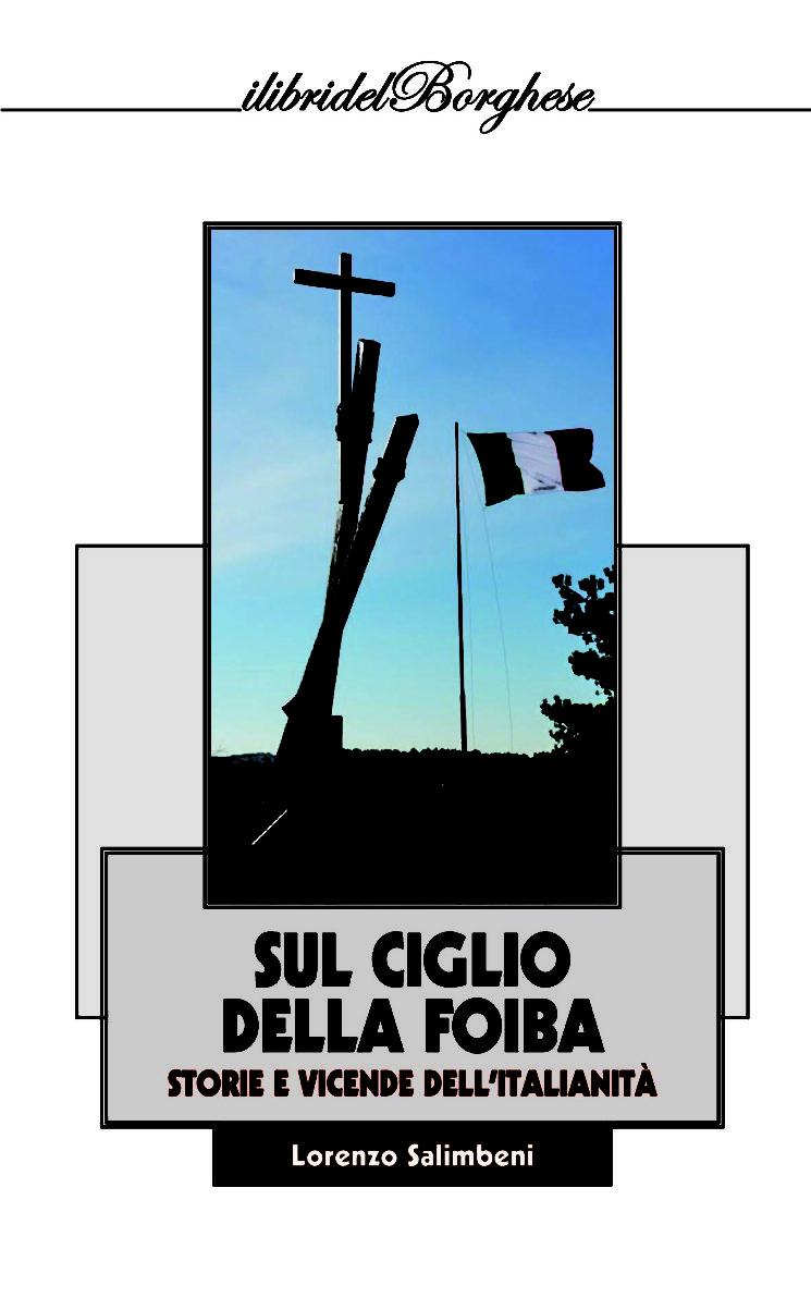 Sul ciglio della foiba. Storie e vicende dell'italianità